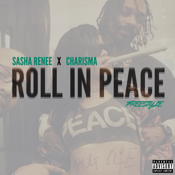 Sasha Renee featuring Charisma - Roll In Peace (Freestyle) (Audio)