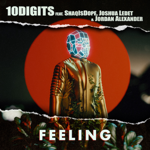 10Digits ft. Shaqisdope, Joshua Ledet and Jordan Alexander - Feeling(Audio) 2