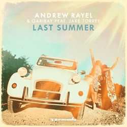 "Out Now: Andrew Rayel & Fernando Garibay ft Jake Torrey, ""Last Summer"" (Armada Music)"
