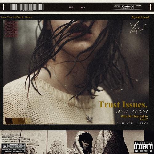 Ziyaad Luceō - Trust Issues (Audio)