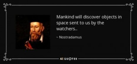 quote-mankind-will-discover-objects-in-space-sent-to-us-by-the-watchers-nostradamus-91-31-11