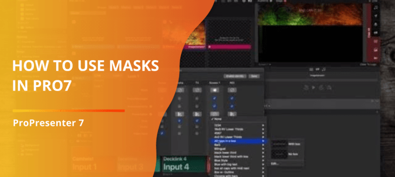 ProPresenter 7 Tutorial: How to use the Mask layer