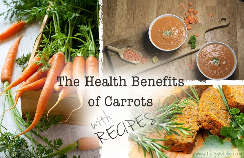 The health benefits of carrots with delicious recipes – Trinity's Conscious Kitchen