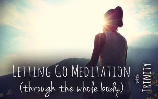 Letting go meditation with trinity