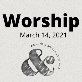 Worship: March 14, 2021