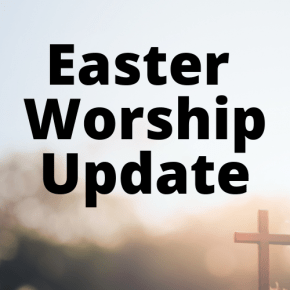 Easter Worship Update