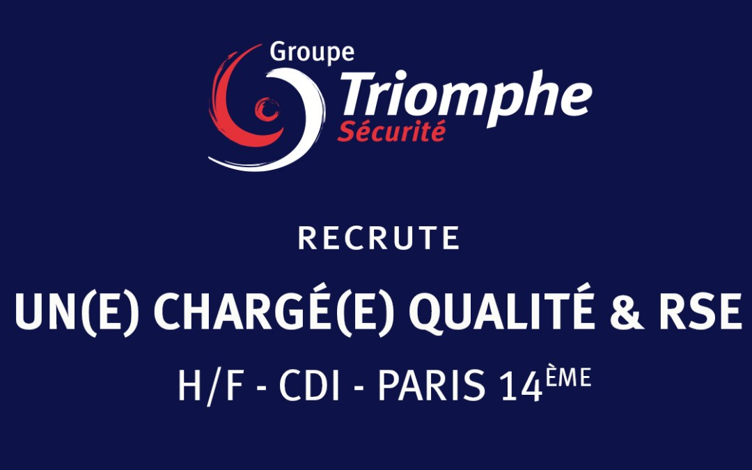 TRIOMPHE SECURITE RECRUTE UN(E) CHARGE(E) QUALITE & RSE – H/F – CDI – PARIS