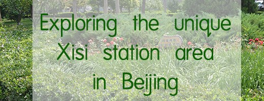 Exploring the unique Xisi station area in Beijing