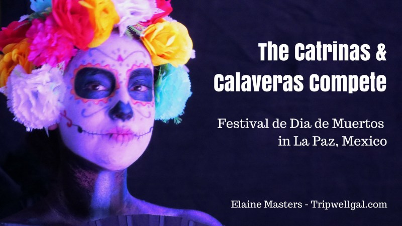 The Catrinas and Calaveras of La Paz Mexico Festival Costume Competition