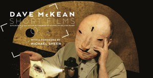 Dave McKean's Short Films Comes To Dark Horse This Summer