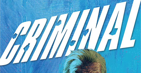 Ed Brubaker & Sean Phillips Return to Multiple Eisner Award-winning series Criminal In 2019