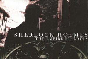 Scott Braden's Lost Tales: Sherlock Holmes: The Empire Builders