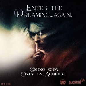 Audible Announces Second And Third Installents Of Record-breaking Audio Drama The Sandman
