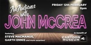 An Evening With John McCrea To Support London's Cartoon Museum Is Coming This Friday