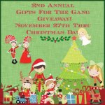 2nd Annual Gifts For The Gang #Giveaway Ends Dec. 25 ENDED