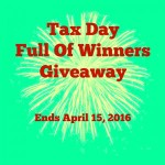 Tax Day Full Of Winners #Giveaway Ends April 15 *ENDED*