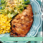 Trisha's Cola Marinade for Chicken Breasts on the Grill #Recipe