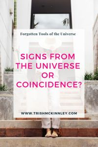 Are They Signs From the Universe or is it Just a Coincidence?