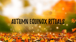 autumn equinox rituals