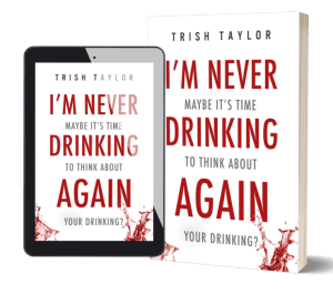 3d image of print and ereader book cover of I'm Never Drinking Again