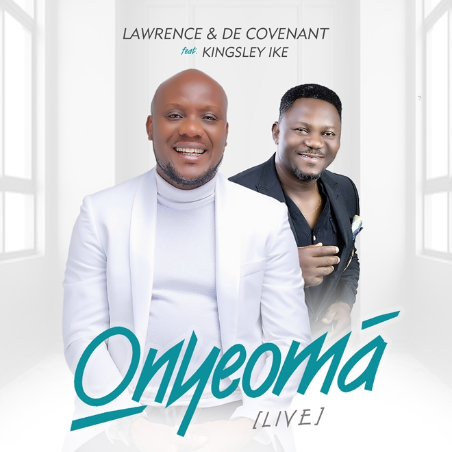 Lawrence and Decovenant – Onyeoma ft Kingsley Ike [@Decovenant]