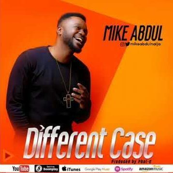 DIFFERENT CASE BY MIKE ABDUL. (@MIKEABDULNG)