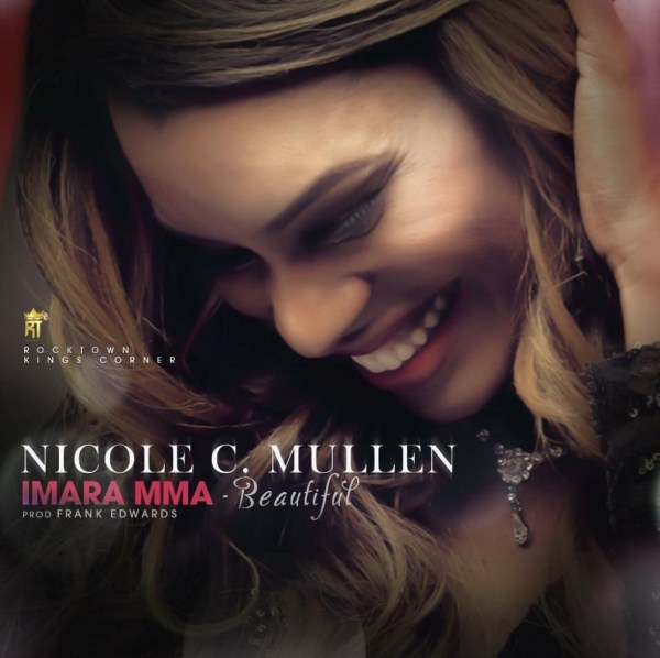 NICOLE C MULLEN - IMARA MA PRODUCED BY FRANK EDWARD | @NICOLECMULLENOFFICIAL