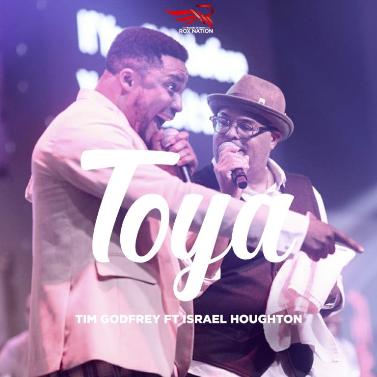 Music: Tim Godfrey – Toya (Ft. Israel Houghton)