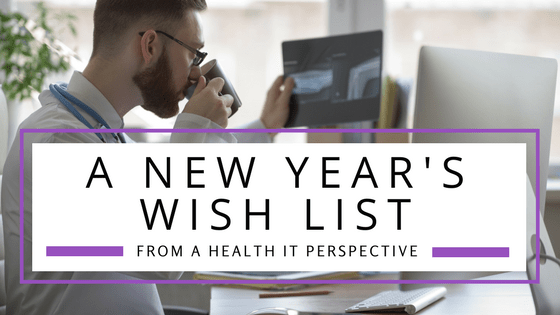 A New Year's Wish List from a Health IT Perspective