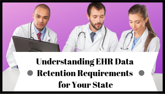 Understanding EHR Data Retention Requirements for Your State