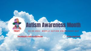 Autism Awareness Month is April, Autism Center of Excellence at Trizy.org