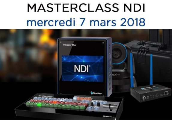 MASTERCLASS NDI : LA VIDEO SUR IP