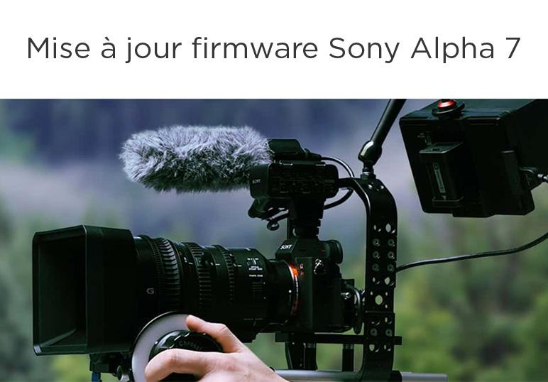 mise à joru firmware Sony Alpha 7 III et A7R III