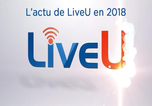 Découvrez l'actualité de LiveU en 2018 !