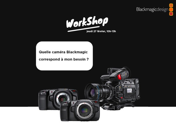 [WorkShop] Quelle caméra Blackmagic correspond à mon besoin ? 🤔