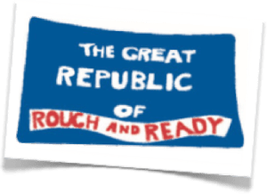 The Republic of Rough and Ready