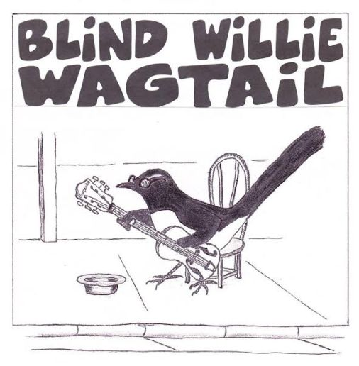 Blind Willie Wagtail