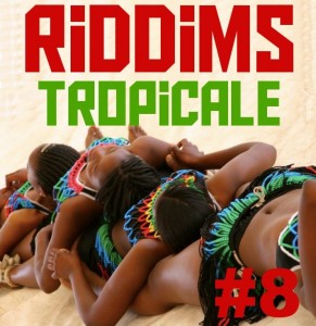 Riddims Tropicale 8 by Marflix