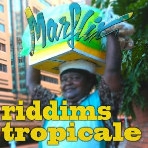 marflix riddims tropicale afro-house