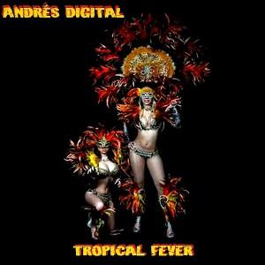 Tropical Bass Fever Mix by Andrés Digital Cover WEB