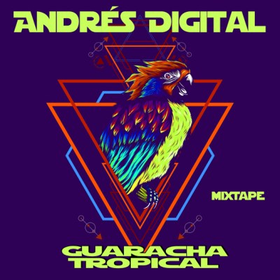 Andrés Digital – Guaracha Tropical Mixtape