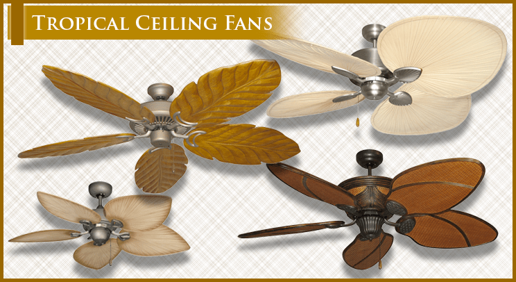 Tropical Ceiling Fans & Accessories