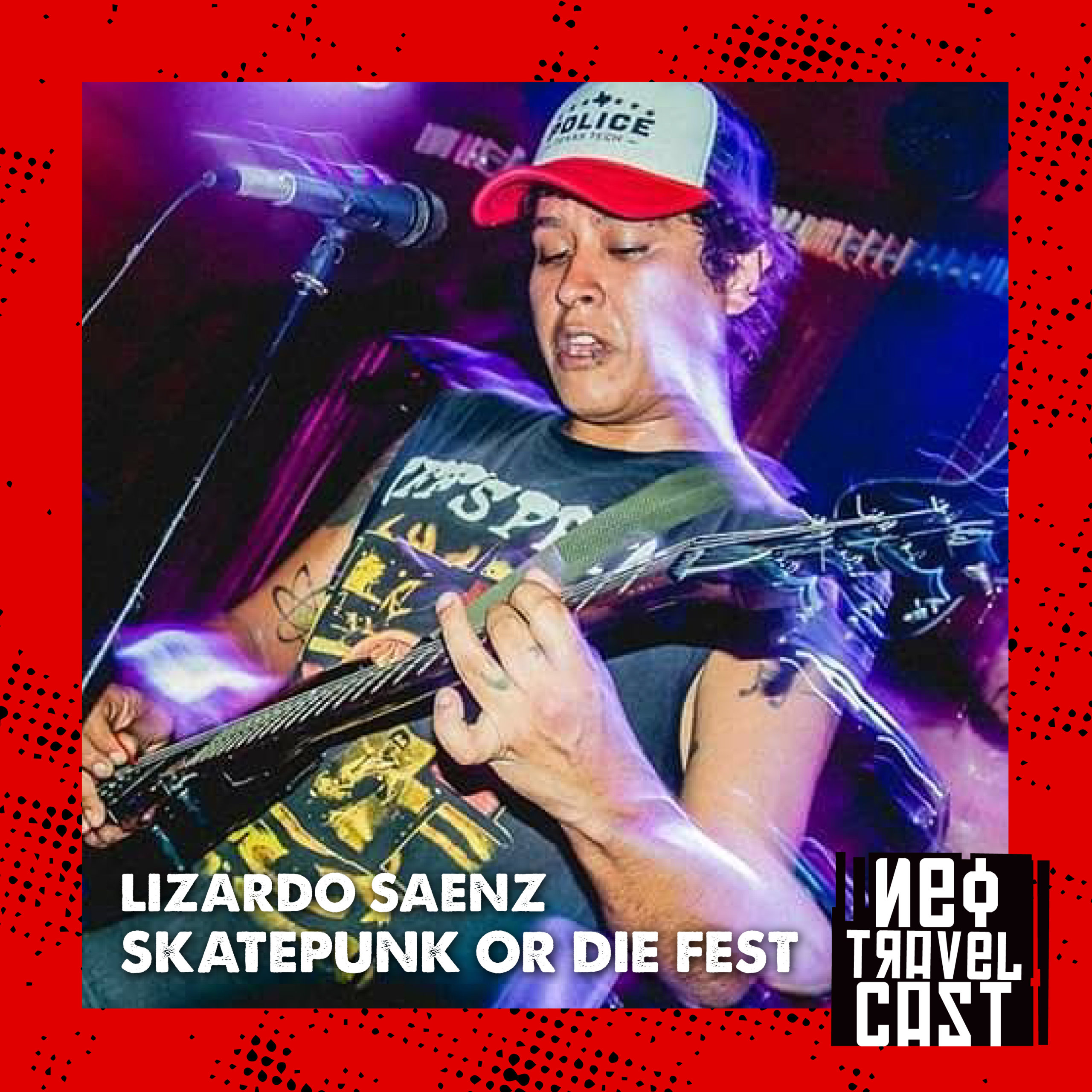 Neo Travel Cast - Skate Punk or Die - Lizardo Saenz