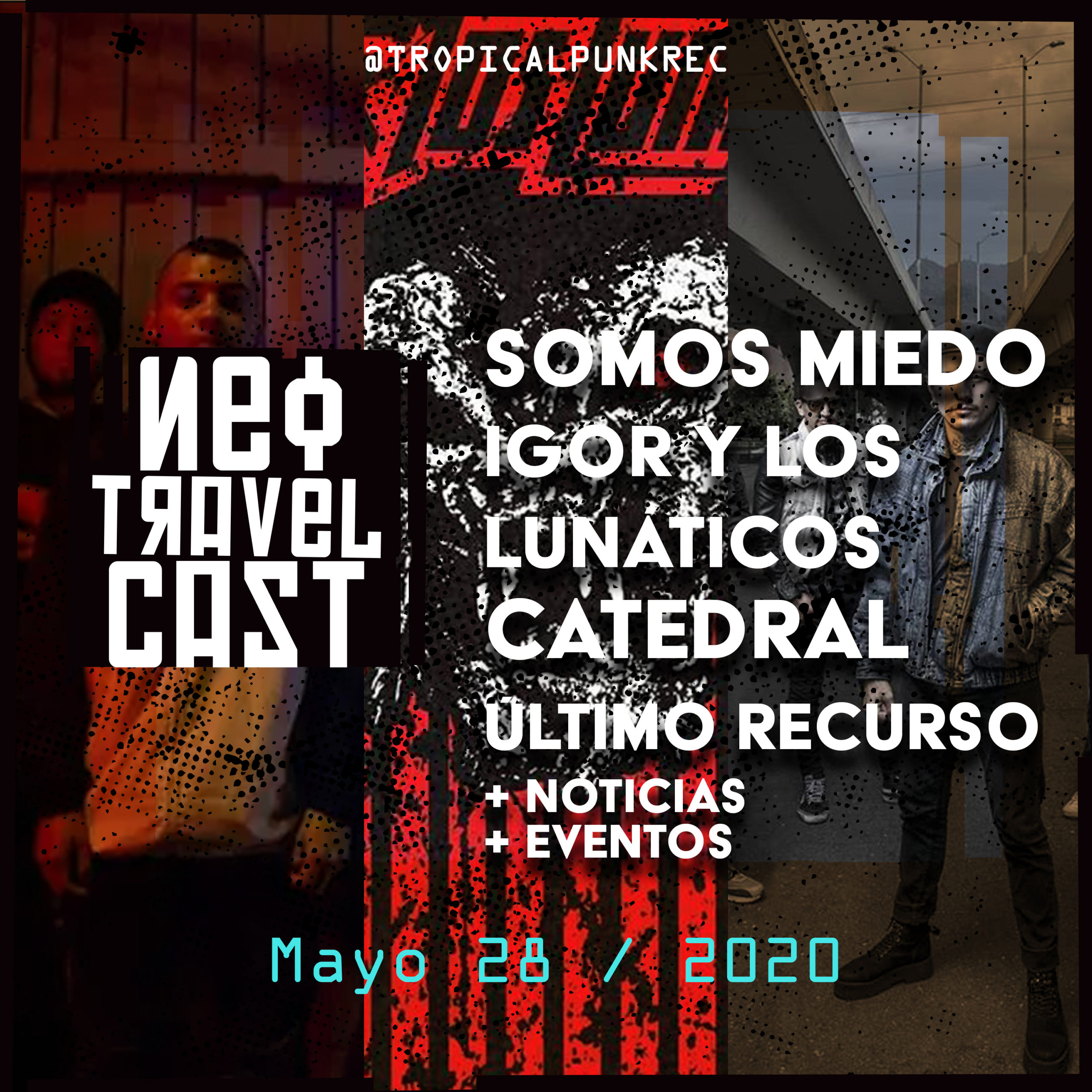 Tropical Punk Records presenta el Neo Travel Cast podcast El Poste con Somos Miedo, Catedral, Igor y los Lunáticos y Ultimo Recurso (Episodio 14)