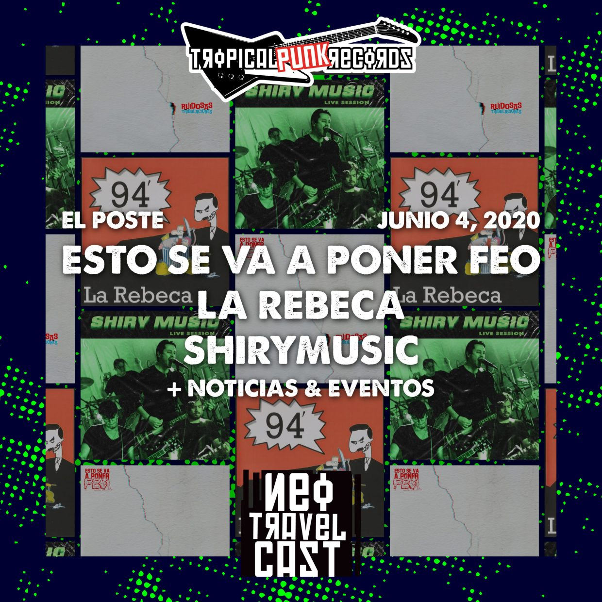 Tropical Punk Records presenta el Neo Travel Cast podcast El Poste con Esto se va a poner feo, La Rebeca y Shirymusic (Episodio 15)