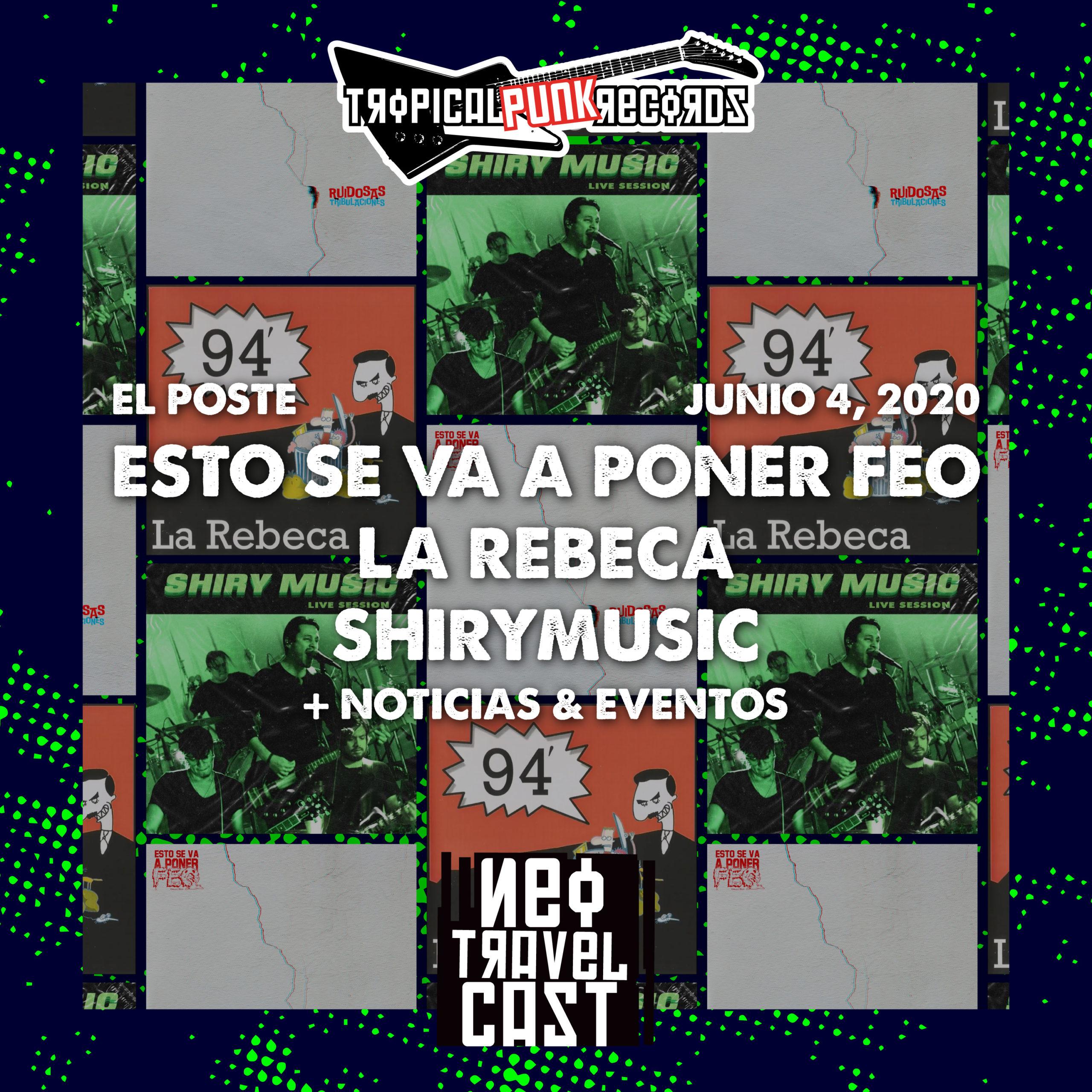Tropical Punk Records presenta el Neo Travel Cast podcast El Poste con Esto se va a poner feo, La Rebeca y Shirymusic (Episodio 15)