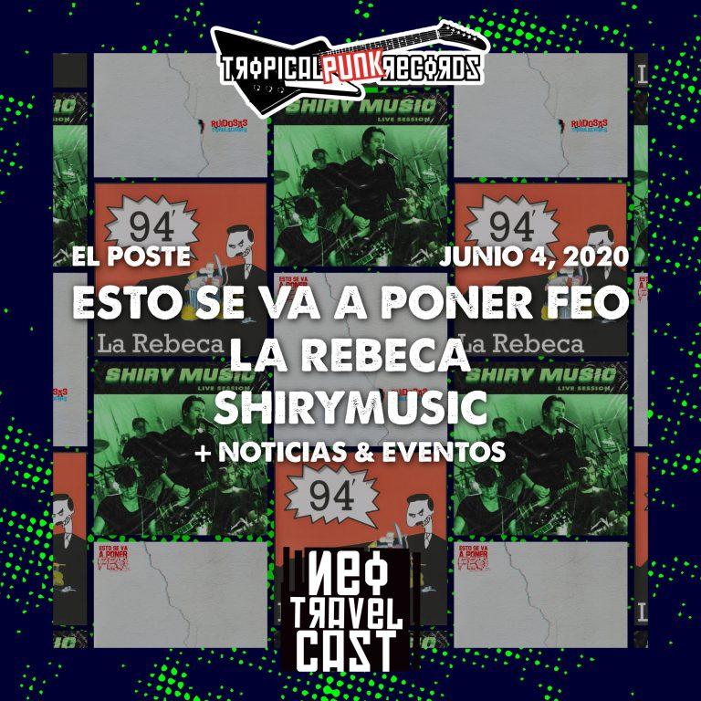 El Poste con Esto se va a poner feo, La Rebeca y Shirymusic | ESPECIAL DE CUARENTENA (Semana 12)