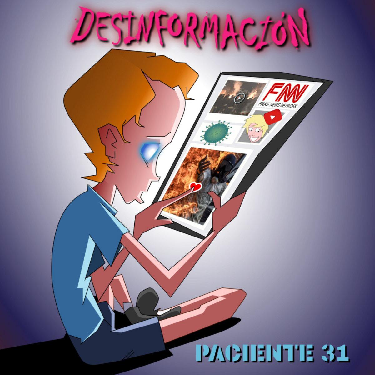 Paciente 31 - Desinformación