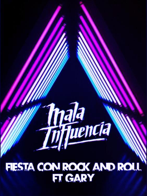 Mala Influencia - Fiesta con rock and roll junto a Gary de Codigo Rojo