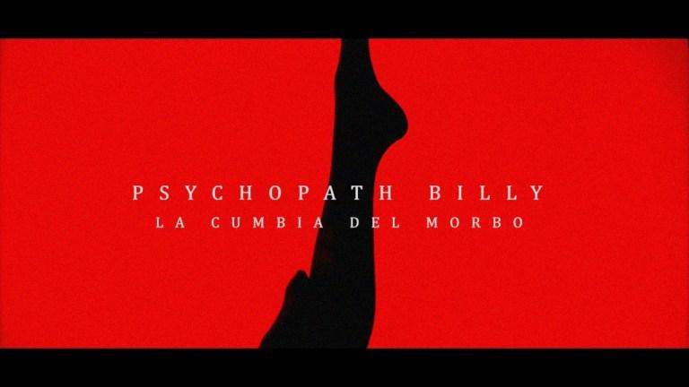 Psychopath Billy nos pone a bailar al ritmo de La Cumbia del Morbo